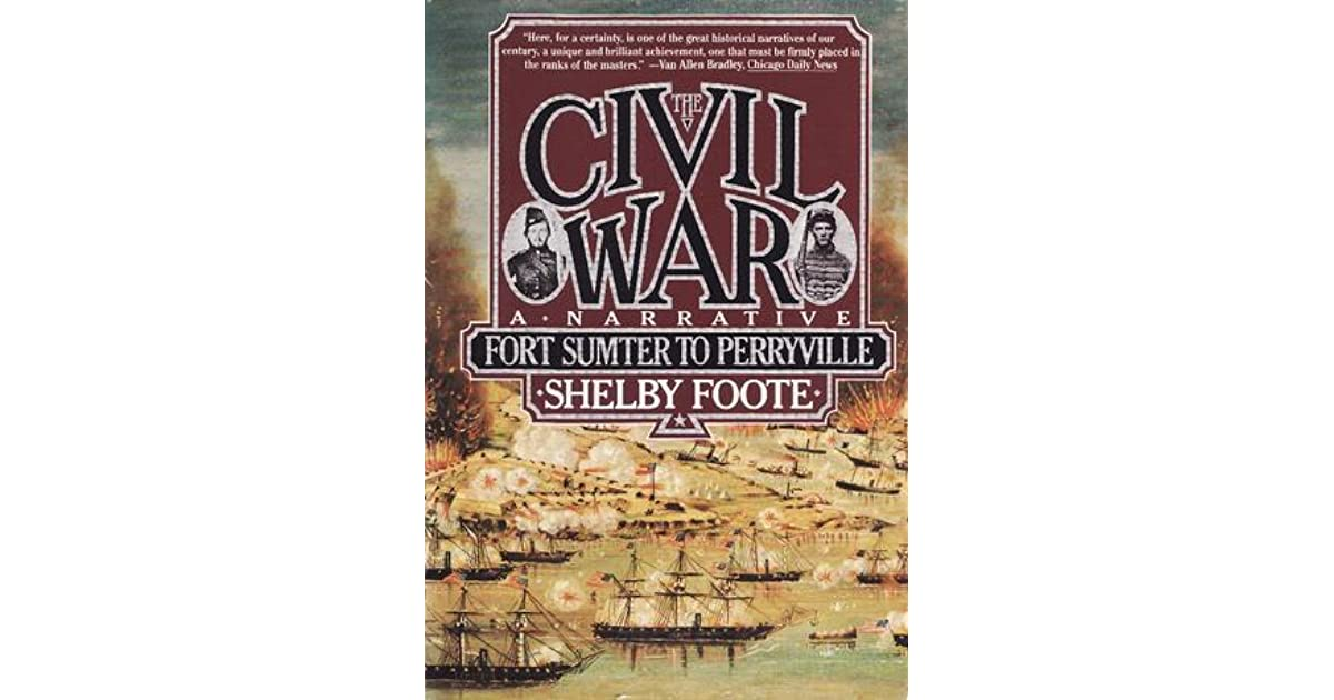 Ebook The Civil War Vol 1 Fort Sumter To Perryville By Shelby Foote