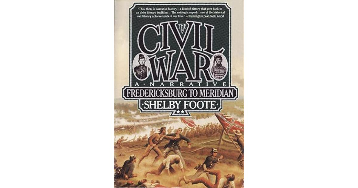 The Civil War, Vol  2: Fredericksburg to Meridian by Shelby