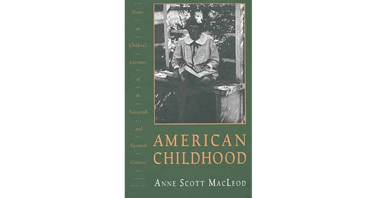 american childhood essays children literature Short stories for children, fairytales, nursery rhymes and fables the three little pigs, snow white, tom thumb, little red riding hood, and other childhood favorites are here in the children's library.