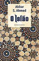 O Islão: Uma Pequena Introdução ao Mundo Islâmico