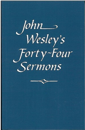 John Wesley's Forty Four Sermons
