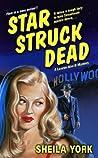 Star Struck Dead by Sheila York