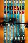 Phoenix Splinter by Branli Caidryn