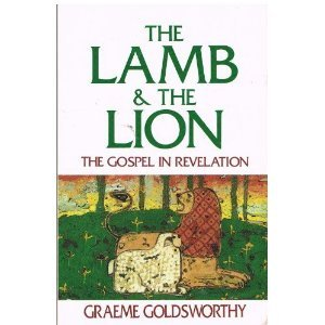 The Lamb and the Lion: The Gospel in Revelation