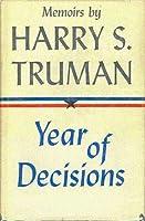 Memoirs: Vol. 1: Year of Decisions