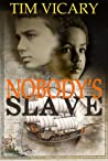 Nobody's Slave by Tim Vicary
