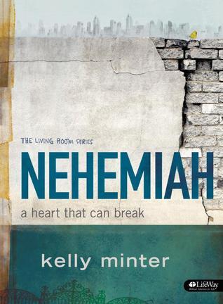 Nehemiah Member Book: A Heart That Can Break