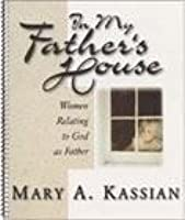 In My Father's House: Women Relating to God as Father
