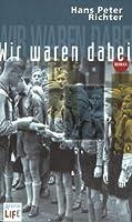 Wir waren dabei: Jugendjahre im Dritten Reich