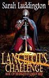 Lancelot's Challenge (The Knights Of Camelot #4)
