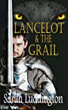 Lancelot and the Grail (The Knights Of Camelot, #3)