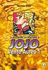 Le bizzarre avventure di Jojo n. 30: Vento Aureo n. 1 (Jojo's Bizarre Adventure Deluxe, Golden Wind, #1)
