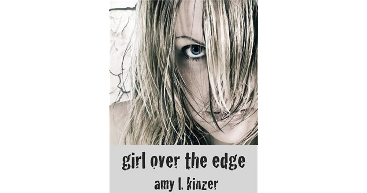 Girl Over the Edge by Amy Kinzer