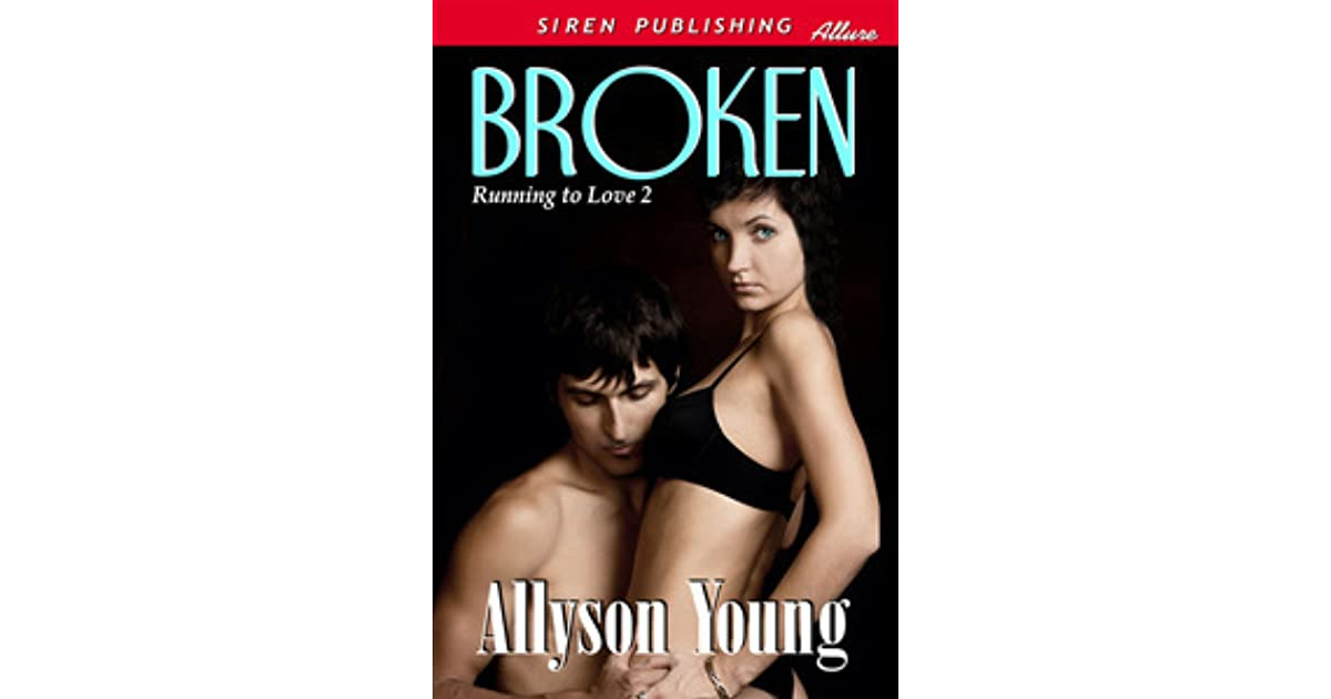 Broken [Running to Love 2] (Siren Publishing Allure)