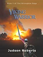 Viking Warrior (The Strongbow Saga, #1)