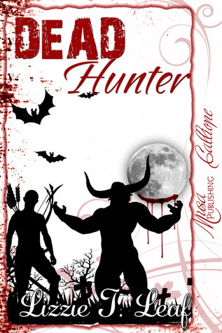 Dead Hunter by Lizzie T. Leaf