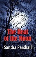 The Heat of the Moon (Rachel Goddard Mystery, #1)