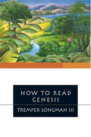 How To Read Genesis by Tremper Longman III