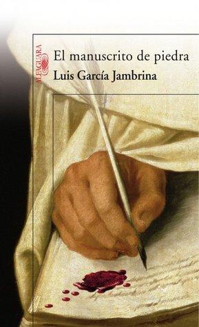 El manuscrito de piedra by Luis García Jambrina