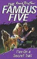 Five on a Secret Trail (Famous Five, #15)