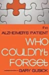 The Alzheimer's Patient Who Couldn't Forget