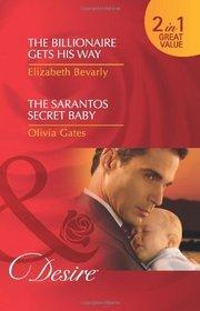 The Billionaire Gets His Way / The Sarantos Secret Baby