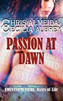 Passion At Dawn (Countermeasure: Bytes of Life, #4)