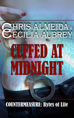 Cuffed at Midnight (Countermeasure: Bytes of Life, #3)