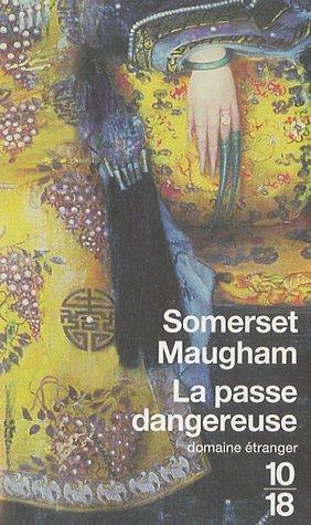La passe dangereuse by W. Somerset Maugham