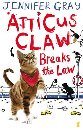 Atticus Claw Breaks the Law (Atticus Claw - World's Greatest Cat Detective #1)