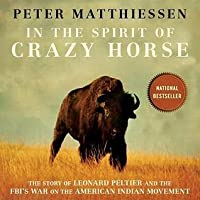 In the Spirit of Crazy Horse: The Story of Leonard Peltier and the FBI's War on the American Indian Movement
