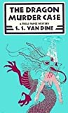 The Dragon Murder Case (A Philo Vance Mystery #7)