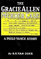 The Gracie Allen Murder Case (A Philo Vance Mystery #11)