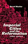 Imperial Cities and the Reformation: Three Essays