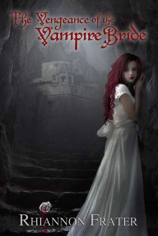 The Vengeance of the Vampire Bride by Rhiannon Frater