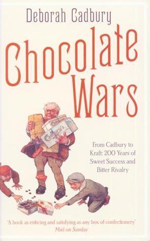 Chocolate Wars by Deborah Cadbury