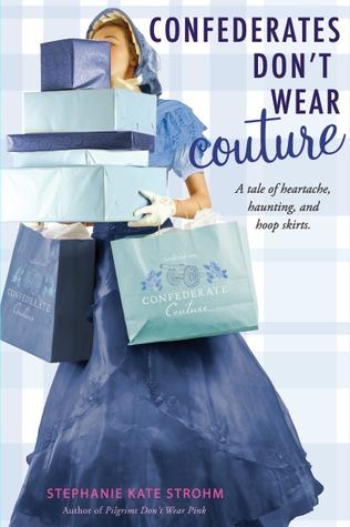 Confederates Don't Wear Couture (Pilgrims, #2)