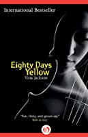 Eighty Days Yellow (The Eighty Days Series, 1)