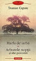 Harfa de iarbă. Arborele nopţii şi alte povestiri