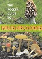 The Pocket Guide To Mushrooms (Natural History)