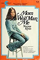 Mom, the Wolf Man, and Me