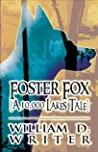 Foster Fox by William D. Writer