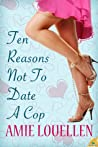 Ten Reasons Not to Date a Cop