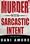 Murder With Sarcastic Intent (Mary Cooper Mystery, #2)