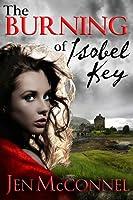 The Burning of Isobel Key