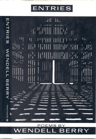 Entries: Poems by Wendell Berry