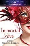 Immortal Love by Carmen Ferreiro-Esteban