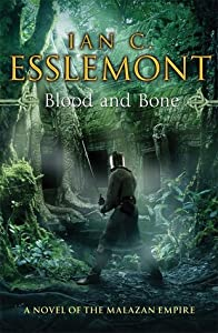 Blood and Bone (Novels of the Malazan Empire #5)