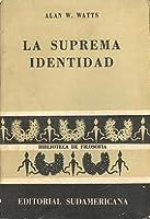 La Suprema Identidad. Ensayo sobre la metafísica oriental y la religión cristiana