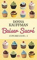 Baiser sucré (Cupcake Club #1)